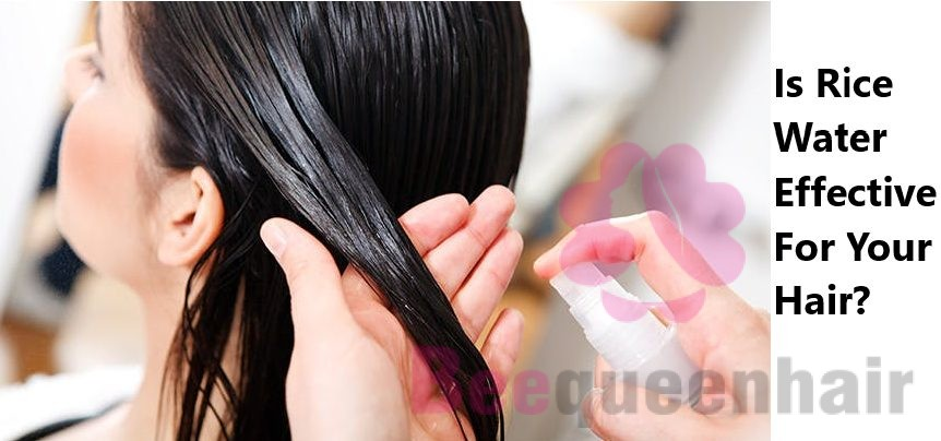 Is Rice Water Effective For Your Hair